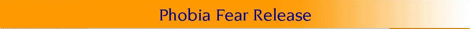 Eliminate Phobia and Fear Now – With Ease