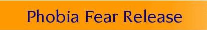 Phobia Fear Release